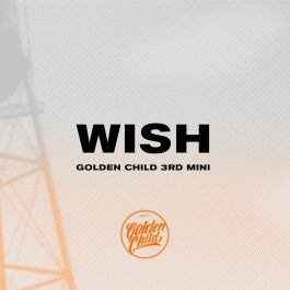 Golden Child – WISH