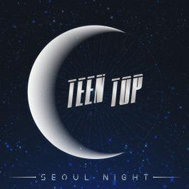 TEEN TOP – SEOUL NIGHT