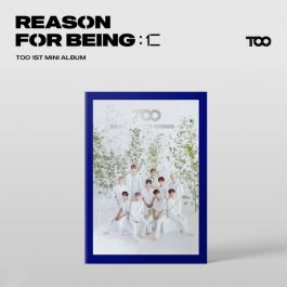 TOO – REASON FOR BEING :인(仁)