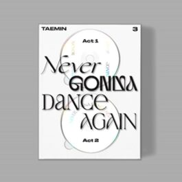 SHINee: TAEMIN – Never Gonna Dance Again (Extended Ver.)
