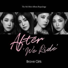 Brave Girls –  After We Ride
